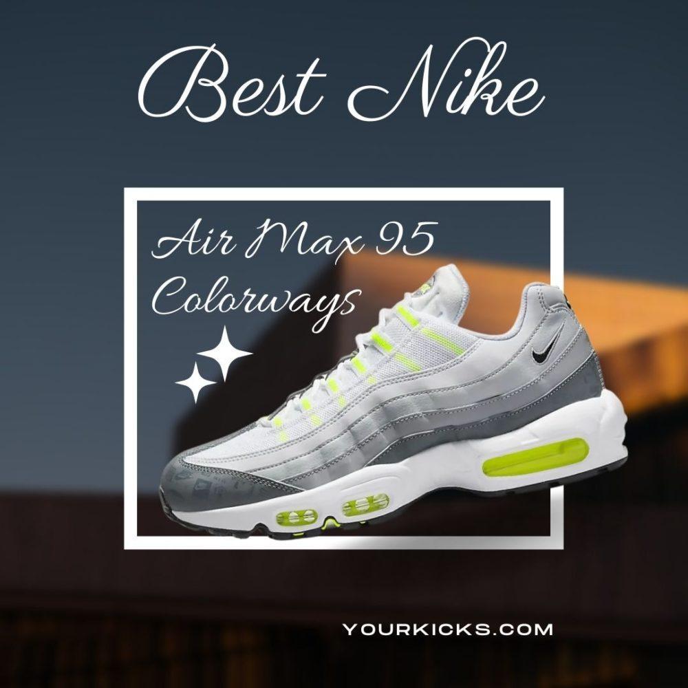 Best Nike Air Max 95 Colorways